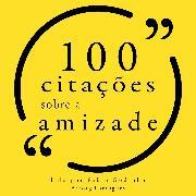 Cover-Bild zu 100 citações sobre amizade (Audio Download) von Camus, Albert