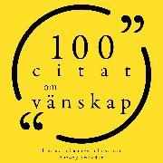 Cover-Bild zu 100 citat om vänskap (Audio Download) von Camus, Albert