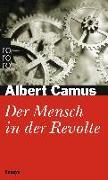 Cover-Bild zu Der Mensch in der Revolte von Camus, Albert