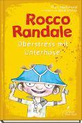 Cover-Bild zu Rocco Randale 03 - Oberstress mit Unterhose von MacDonald, Alan