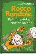Cover-Bild zu Rocco Randale 07 - Fußballspiel mit Matschparade von MacDonald, Alan