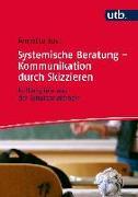 Cover-Bild zu Just, Annette: Systemische Beratung - Kommunikation durch Skizzieren