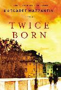 Cover-Bild zu Twice Born (eBook) von Mazzantini, Margaret
