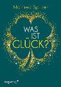 Cover-Bild zu Spitzer, Manfred: Was ist Glück? (eBook)