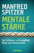 Cover-Bild zu Spitzer, Manfred: Mentale Stärke (eBook)
