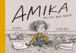Cover-Bild zu Amika dessine une souris von Huber Godi, Gujer Sandra