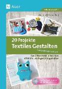 Cover-Bild zu 20 Projekte Textiles Gestalten kompetenzorientiert von Ordnung, Martina (Hrsg.)