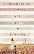 Cover-Bild zu Das Haus des Leuchtturmwärters von Freitag, Kathleen