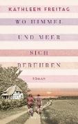 Cover-Bild zu Wo Himmel und Meer sich berühren (eBook) von Freitag, Kathleen