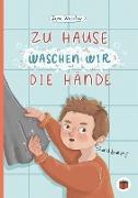Cover-Bild zu Walther, Jana: Zu Hause waschen wir die Hände