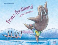 Cover-Bild zu Franz-Ferdinand will tanzen von Pfister, Marcus