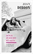 Cover-Bild zu Joan Didion - Dinge zurechtrücken von Didion, Joan (Interviewpartner)