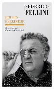 Cover-Bild zu Federico Fellini - Ich bin fellinesk von Fellini, Federico (Interviewpartner)