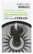 Cover-Bild zu Jorge Luis Borges - Lesen ist Denken mit fremdem Gehirn von Borges, Jorge Luis (Interviewpartner)