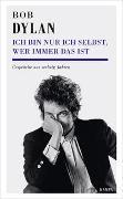 Cover-Bild zu Bob Dylan - Ich bin nur ich selbst, wer immer das ist von Dylan, Bob (Interviewpartner)