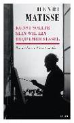 Cover-Bild zu Henri Matisse - Kunst sollte sein wie ein bequemer Sessel von Matisse, Henri (Interviewpartner)