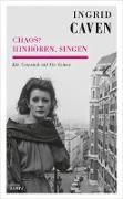 Cover-Bild zu Ingrid Caven - Chaos? Hinho?ren, singen von Caven, Ingrid (Interviewpartner)