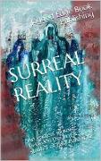 Cover-Bild zu SURREAL REALITY, an endless journey between the brush strokes of fabulous artist, Paul Pulszartti (eBook) von Johnson, L. R.