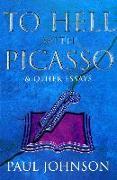 Cover-Bild zu To Hell with Picasso & Other Essays (eBook) von Johnson, Paul