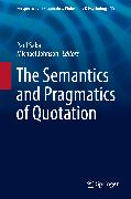 Cover-Bild zu The Semantics and Pragmatics of Quotation (eBook) von Saka, Paul (Hrsg.)