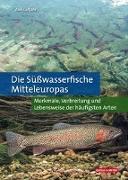 Cover-Bild zu Die Süßwasserfische Mitteleuropas von Gutjahr, Axel