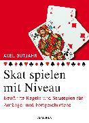 Cover-Bild zu Skat spielen mit Niveau von Gutjahr, Axel