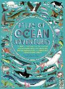 Cover-Bild zu Atlas of Ocean Adventures: Plunge Into the Depths of the Ocean and Discover Wonderful Sea Creatures, Incredible Habitats, and Unmissable Underwat von Hawkins, Emily