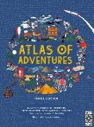 Cover-Bild zu Atlas of Adventures: Travel Edition: A Collection of Natural Wonders, Exciting Experiences and Fun Festivities from the Four Corners of the Globe von Letherland, Lucy
