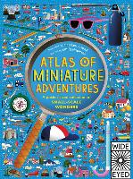 Cover-Bild zu Atlas of Miniature Adventures: A Pocket-Sized Collection of Small-Scale Wonders von Hawkins, Emily