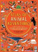 Cover-Bild zu Atlas of Animal Adventures: A Collection of Nature's Most Unmissable Events, Epic Migrations and Extraordinary Behaviours von Williams, Rachel