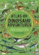 Cover-Bild zu Atlas of Dinosaur Adventures: Step Into a Prehistoric World von Hawkins, Emily