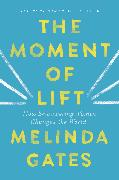 Cover-Bild zu The Moment of Lift (eBook) von Gates, Melinda