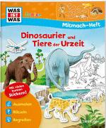 Cover-Bild zu Wenzel, Ida: WAS IST WAS Junior Mitmach-Heft Dinosaurier und Tiere der Urzeit