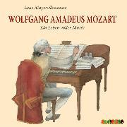 Cover-Bild zu Wolfgang Amadeus Mozart - Ein Leben voller Musik (Audio Download) von Mayer-Skumanz, Lene