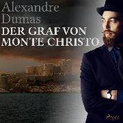 Cover-Bild zu Dumas, Alexandre: Der Graf von Monte Christo (Ungekürzt) (Audio Download)