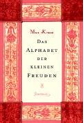 Cover-Bild zu Kruse, Max: Das Alphabet der kleinen Freuden