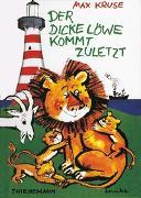 Cover-Bild zu Kruse, Max: Der dicke Löwe kommt zuletzt