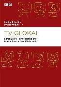Cover-Bild zu Schrader, Sabine (Hrsg.): TV Glokal (eBook)