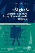 Cover-Bild zu Schrader, Sabine: 'Si gira!' - Literatur und Film in der Stummfilmzeit Italiens