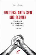 Cover-Bild zu Luthmann, Timo: Politisch aktiv sein und bleiben (eBook)