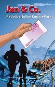 Cover-Bild zu Hollenstein, David: Jan & Co. - Raubüberfall im Europa-Park