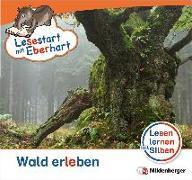 Cover-Bild zu Lesestart mit Eberhart - Wald erleben von Drecktrah, Stefanie