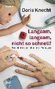 Cover-Bild zu Knecht, Doris: Langsam, langsam, nicht so schnell! (eBook)