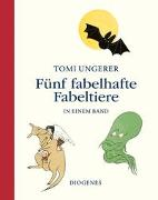 Cover-Bild zu Ungerer, Tomi: Fünf fabelhafte Fabeltiere