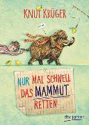Cover-Bild zu Krüger, Knut: Nur mal schnell das Mammut retten