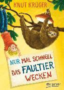 Cover-Bild zu Krüger, Knut: Nur mal schnell das Faultier wecken (eBook)