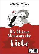 Cover-Bild zu Chetwynd, Catana: Die kleinen Momente der Liebe (eBook)