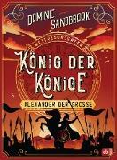 Cover-Bild zu Sandbrook, Dominic: Weltgeschichte(n) - König der Könige: Alexander der Große (eBook)
