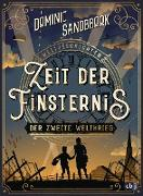 Cover-Bild zu Sandbrook, Dominic: Weltgeschichte(n) - Zeit der Finsternis: Der Zweite Weltkrieg (eBook)