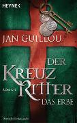 Cover-Bild zu Guillou, Jan: Der Kreuzritter - Das Erbe